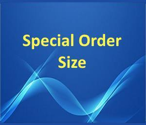 SPECIAL ORDER SIZE